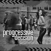 Play & Download Progressive Decision by Various Artists | Napster