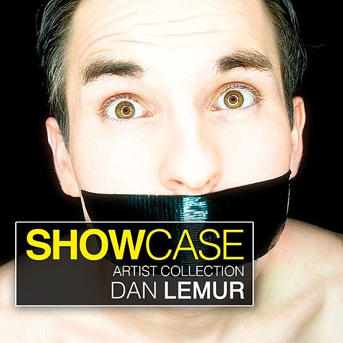 Play & Download Showcase - Artist Collection: Dan Lemur by Various Artists | Napster