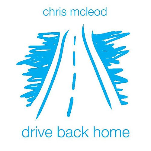 Drive Back Home by Chris McLeod