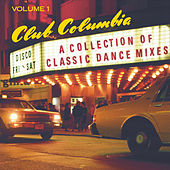 Play & Download Club Columbia: A Collection of Classic Dance Mixes by Various Artists | Napster