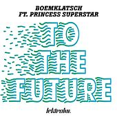 To The Future by Boemklatsch