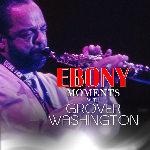 Play & Download Grover Washington, Jr. Interview with Ebony Moments (Live Interview) by Grover Washington, Jr. | Napster