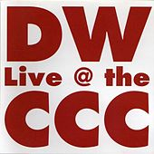 Play & Download D.W. Live @ the C.C.C. by Dan Wilson | Napster