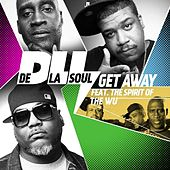 Play & Download Get Away (Feat. The Spirit of Wu-Tang) by De La Soul | Napster