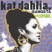 Play & Download Gangsta en Español by Kat Dahlia | Napster