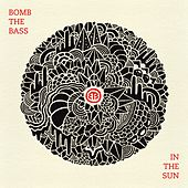 In The Sun by Bomb the Bass