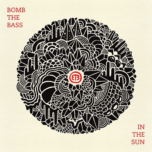 Play & Download In The Sun by Bomb the Bass | Napster