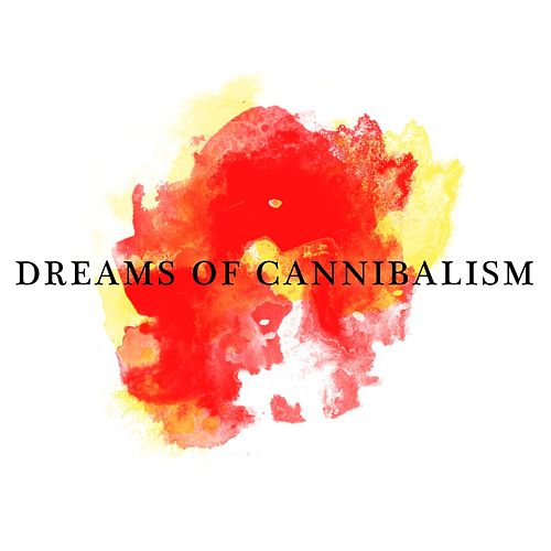 Dreams Of Cannibalism by Typhoon
