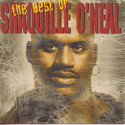 The Best Of Shaquille O'Neal by Shaquille O'Neal