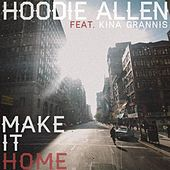 Play & Download Make It Home (feat. Kina Grannis) by Hoodie Allen | Napster