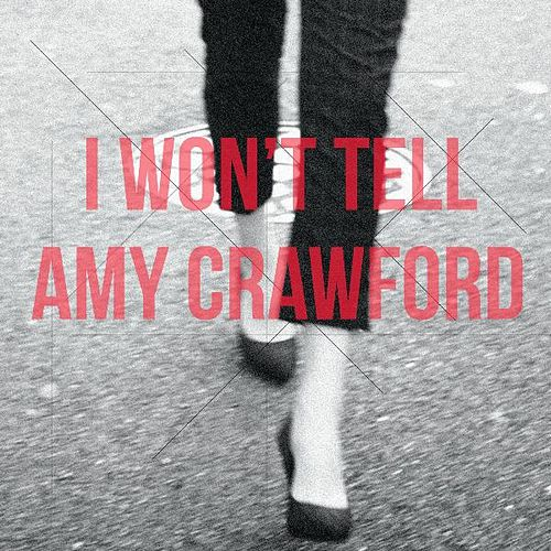 Play & Download I Won't Tell by Amy Crawford | Napster