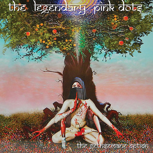 Play & Download The Gethsemane Option by Legendary Pink Dots | Napster
