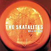 Play & Download Ball Of Fire by The Skatalites | Napster