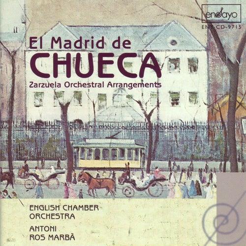El Madrid de Chueca (Zarzuela Orchestral Arrangements) (Ros-Marba, Antoni) by English Chamber Orchestra