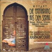 Play & Download Mozart : Die Entführung aus dem Serail by Nikolaus Harnoncourt | Napster