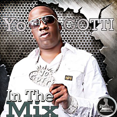 Play & Download Mo Thugs Presents: In the Mix by Yo Gotti by Yo Gotti | Napster
