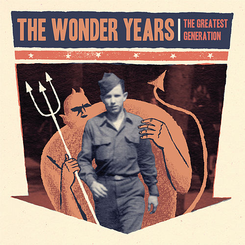 Play & Download The Greatest Generation by The Wonder Years | Napster