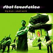 Play & Download Big Drum Small World by Dhol Foundation | Napster