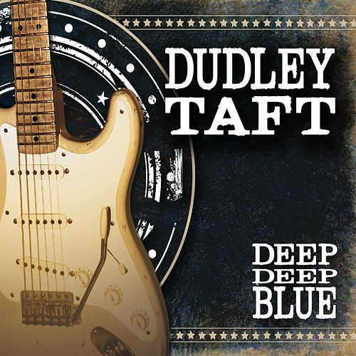 Play & Download Deep Deep Blue by Dudley Taft | Napster