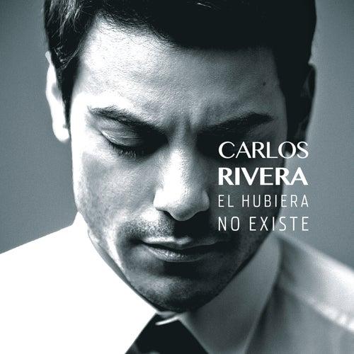 Play & Download El Hubiera No Existe by Carlos Rivera | Napster