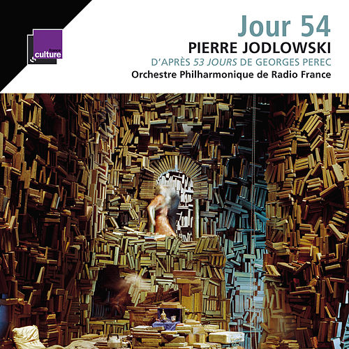 Play & Download Jodlowski: Jour 54  by Orchestre Philharmonique de Radio France | Napster