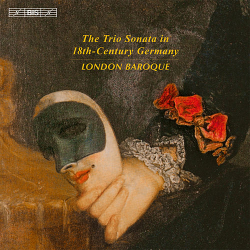 Play & Download The Trio Sonata in 18th-Century Germany by The London Baroque | Napster