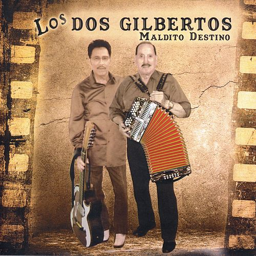 Play & Download Maldito Destino by Los Dos Gilbertos | Napster