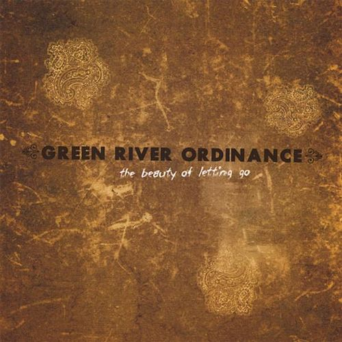 The Beauty of Letting Go by Green River Ordinance