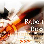 Play & Download Infamous Strathspey and Reels by Robert Ross | Napster