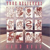 Play & Download Hard Road by True Believers | Napster