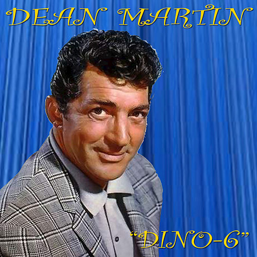 Play & Download 'Dino-6' by Dean Martin | Napster