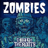 Play & Download Zombies Remix EP by Through The Roots | Napster