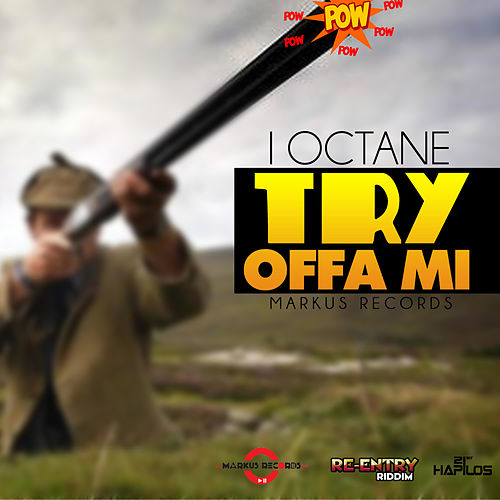 Play & Download Try Offa Mi - Single by I-Octane | Napster
