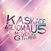 Move for Me by Kaskade