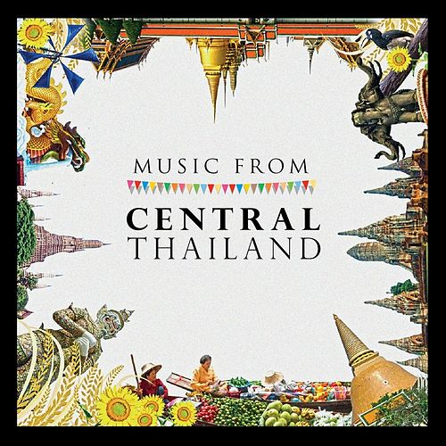 Music from Central Thailand (Vocal-Thai) by Suthikant Music