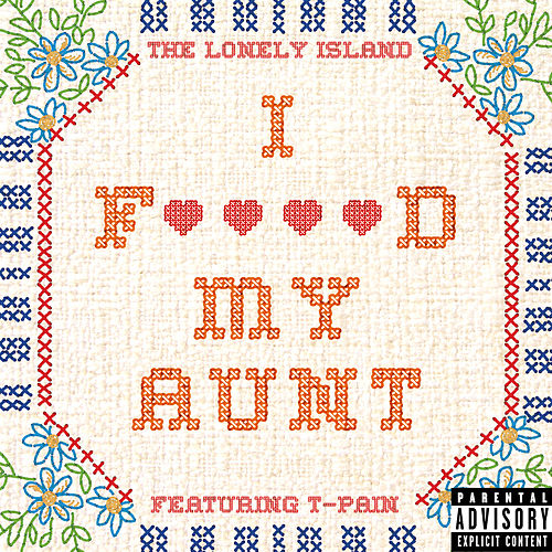 I F****d My Aunt by The Lonely Island