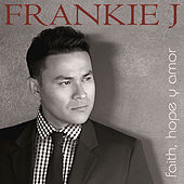 Faith, Hope Y Amor by Frankie J