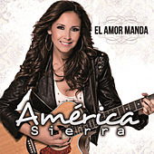 Play & Download El Amor Manda by América Sierra | Napster