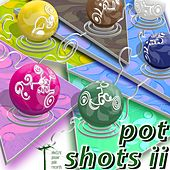 Play & Download Pot Shots ii by Various Artists | Napster
