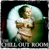 Play & Download The Chill Out Room by Various Artists | Napster