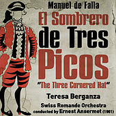 Play & Download Manuel de Falla: El Sombrero de Tres Picos [The Three Cornered Hat] (1961) by Teresa Berganza | Napster