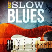 Play & Download Best - Slow Blues by Various Artists | Napster