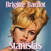 Play & Download Stanislas by Brigitte Bardot | Napster
