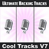 Ultimate Backing Tracks: Cool Tracks, Vol. 7 (Backing Track Versions) by Soundmachine
