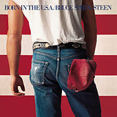 Play & Download Born In The U.S.A. by Bruce Springsteen | Napster