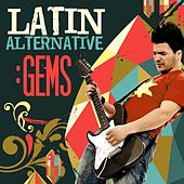 Play & Download Latin Alternative: Gems by Various Artists | Napster
