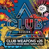 Play & Download Club Session Pres. Club Weapons No. 26 (Selected House Sureplayer) by Various Artists | Napster