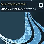 Shake Shake Suga (Eivissa Tech Mix) by Dany Cohiba