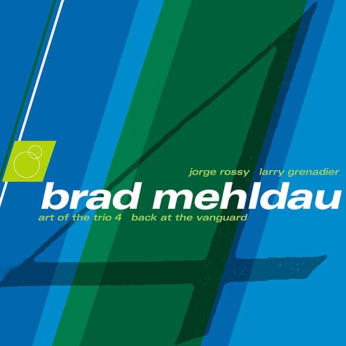 Play & Download Art Of The Trio Vol. 4: Back At The Vanguard by Brad Mehldau | Napster
