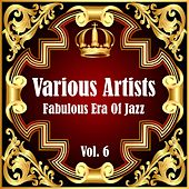 Fabulous Era Of Jazz - Vol. 6 von Various Artists